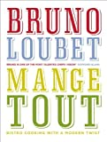 img - for Mange Tout: Bistro Cooking with a Modern Twist by Loubet, Bruno (2013) Hardcover book / textbook / text book
