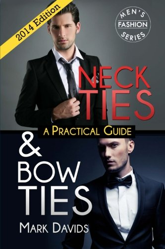 Neckties & Bow Ties - A Practical Guide
