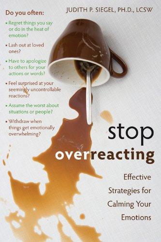 - Stop Overreacting: Effective Strategies for Calming Your Emotions