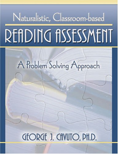 Naturalistic, Classroom-Based Reading Assessment: A Problem Solving Approach