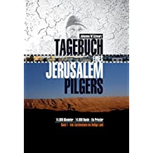 Tagebuch eines Jerusalempilgers: 14.000 Kilometer - 14.000 Hunde - Ein Priester. Von Liechtenstein ins Heilige Land. (German Edition)