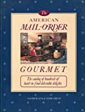 The American Mail-Order Gourmet, Mark Smith and Naomi Black, 0894713892