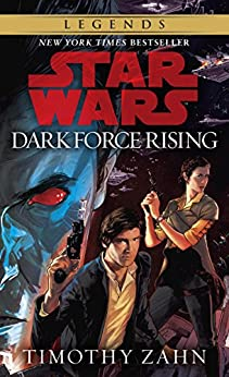 Dark Force Rising: Star Wars Legends (The Thrawn Trilogy) (Star Wars: The Thrawn Trilogy Book 2) by [Zahn, Timothy]