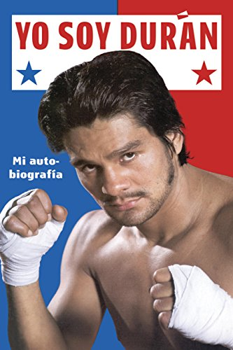 Amazon.com: Yo Soy Duran: Mi Autobiografia (Spanish Edition) eBook: Roberto Duran: Kindle Store
