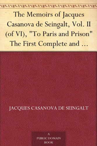 The Memoirs of Jacques Casanova de Seingalt, Vol. II (of VI),