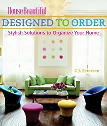 Designed to Order: Stylish Solutions to Organize Your Home
