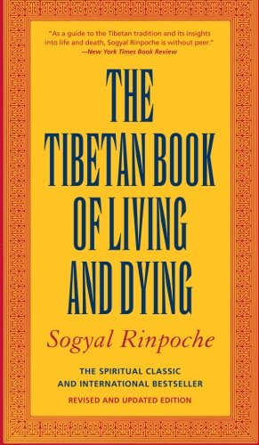 The Tibetan Book of Living and Dying The Spiritual Classic & International Bestseller 20th Anniversary Edition