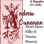Andrew Cunanan: Short Spree Killer and Versace Nemesis: Killer Bios, Book 1 | A. Biographer