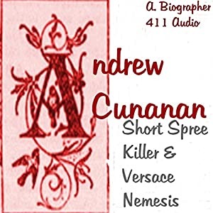 Andrew Cunanan: Short Spree Killer and Versace Nemesis Audiobook