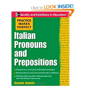 Practice Makes Perfect: Italian Pronouns and Prepositions (Practice Makes Perfect (McGraw-Hill))