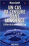 Un cas de censure dans la science : L'Affaire de la mémoire de l'eau par Schiff