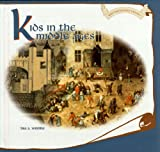 Kids in the Middle Ages, Lisa A. Wroble, 0823951200
