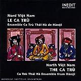 Nord Viet-Nam - Le Ca Tru