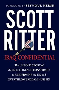 Iraq Confidential: The Untold Story of the Intelligence Conspiracy to Undermine the UN and Overthrow Saddam Hussein by Nation Books