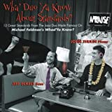 Wha Duo Ya Know About Standards? 12 Great Standards From The Jazz Duo Made Famous On Michael Feldmans WhadYa Know?
