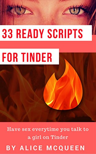 33 Ready Scripts For Tinder [BEST LINES]: Tinder Lines That Will Give You Girl Tonight (The Best Pick Up Lines On Tinder)