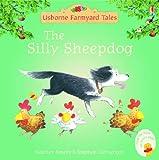 The Silly Sheepdog (Mini Farmyard Tales)