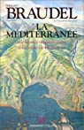 La Méditerranée et le monde méditerranéen à l'époque de Philippe II, tome 1 par Braudel