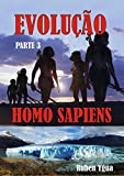 EVOLUÇÃO- HOMO SAPIENS (Portuguese Edition)