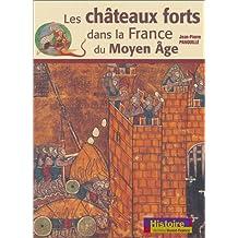 LES CHATEAUX FORTS DANS LA FRANCE DU MOYEN AGE