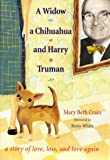 A Widow, a Chihuahua and Harry Truman, Mary Beth Crain, 0062516728