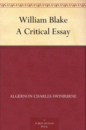Amazoncom William Blake A Critical Essay Ebook Algernon Charles  William Blake A Critical Essay By Swinburne Algernon Charles