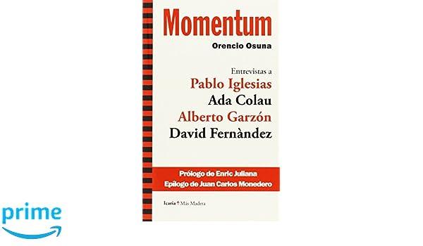 Momentum: Entrevistas a: Pablo Iglesias, Ada Colau, Alberto ...