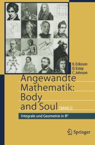Angewandte Mathematik: Body and Soul: Band 2: Integrale und Geometrie in IRn (Volume 2) (German Edition)
