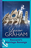 Roccanti's Marriage Revenge (Mills & Boon Modern) (Lynne Graham Collection) (Marriage by Command)