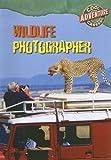 Wildlife Photographer (Cool Careers)