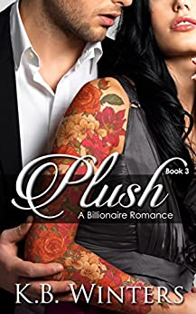 Plush Book 3: A Billionaire Romance by [Winters, KB]