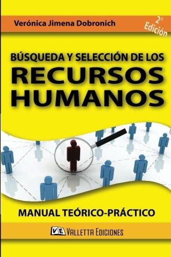 Busqueda y Seleccion de los Recursos Humanos: Manual teorico y practico (Spanish Edition) [Veronica Jimena Dobronich] (Tapa Blanda)