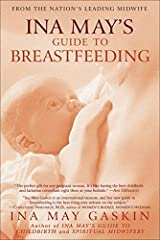 Ina May's Guide to Breastfeeding by Gaskin, Ina May (2009) Paperback Paperback
