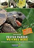 Fester Panzer - weiches Herz: Ein Ratgeber zur naturnahen Haltung Europäischer Landschildkröten