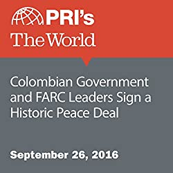 Colombian Government and FARC Leaders Sign a Historic Peace Deal