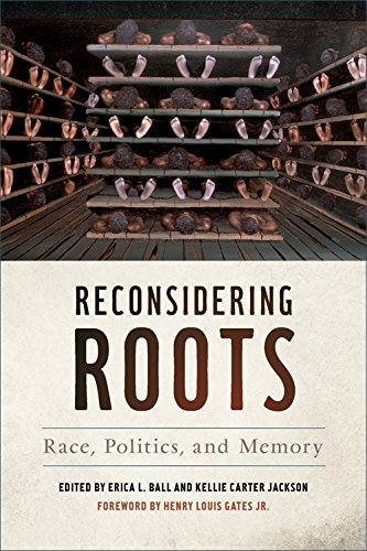 Reconsidering Roots: Race, Politics, and Memory (Since 1970: Histories of Contemporary America Ser.)