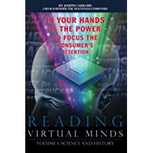 Reading Virtual Minds Volume I: Science and History, 4th edition (Volume 1) by Joseph Carrabis (2015-08-19)