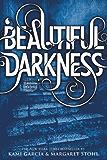 Beautiful Darkness (Beautiful Creatures Book 2)