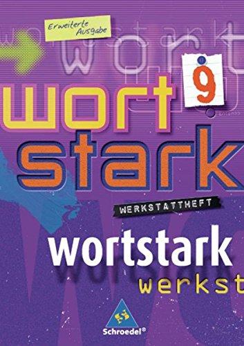 wortstark - Erweiterte Ausgabe 2003: Werkstattheft 9