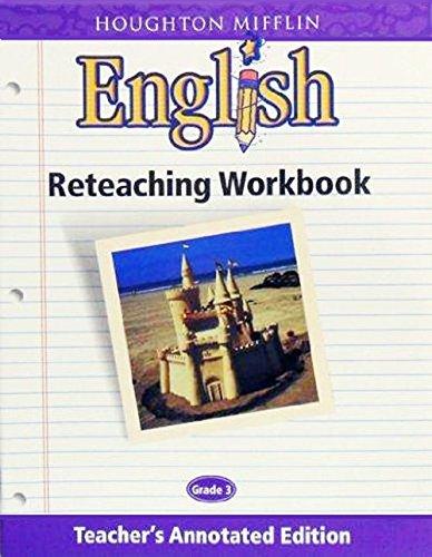 Houghton Mifflin English: Reteaching Workbook Teacher's Annotated Edition Grade 3