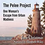 The Pelee Project: One Woman's Escape from Urban Madness by Jane Christmas front cover