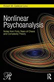 img - for Nonlinear Psychoanalysis: Notes from Forty Years of Chaos and Complexity Theory (Psychoanalysis in a New Key Book Series) book / textbook / text book