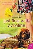 Just Fine with Caroline: A Cold River Novel