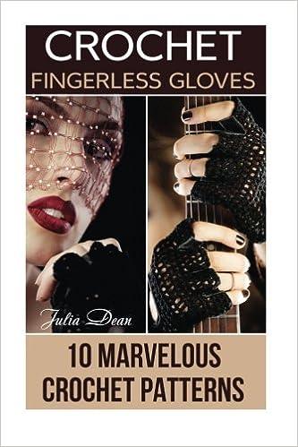 Crochet Fingerless Gloves 10 Marvelous Crochet Patterns Crochet