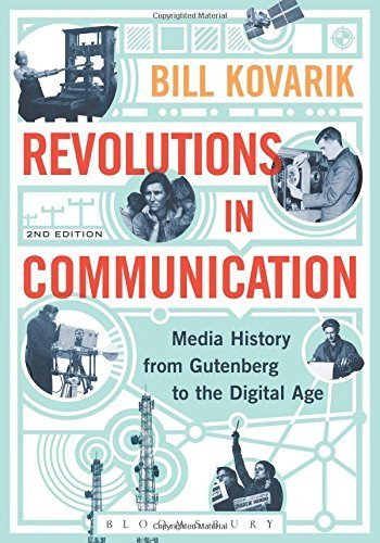 Revolutions in Communication: Media History from Gutenberg to the Digital Age by Bill Kovarik (2015-11-19)