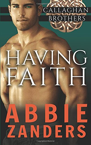 Download Having Faith: Callaghan Brothers, Book 7 (Volume 7) pdf epub