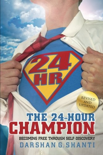 The 24-Hour Champion: Becoming Free Through Self-Discovery ebook