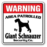 Giant Schnauzer Security Sign | Indoor/Outdoor | Funny Home Décor for Garages, Living Rooms, Bedroom, Offices | SignMission Area Patrolled Pet Guard Warning Dog Lover Animal Sign Decoration