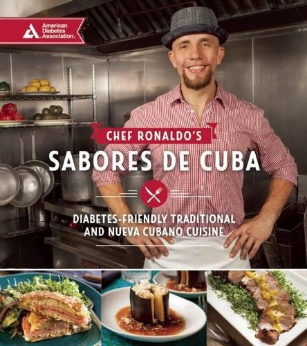 Search : Chef Ronaldo's Sabores de Cuba: Diabetes-Friendly Traditional and Nueva Cubano Cuisine
