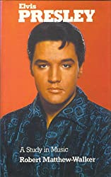 Elvis Presley - A Study in Music